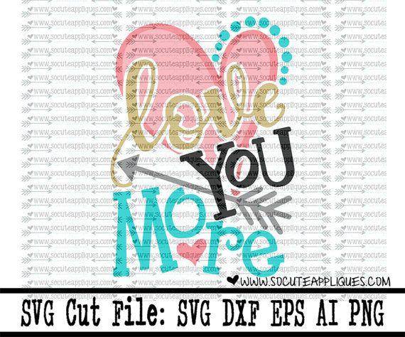 Love you more most svg wedding svg Valentines Day SVG