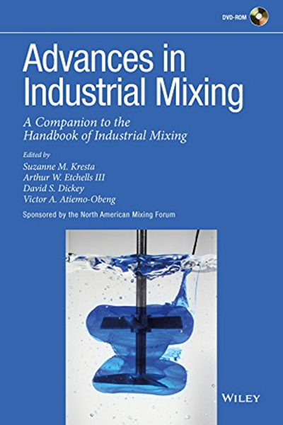 Advances In Industrial Mixing A Companion To The Handbook Of Industrial Mixing By Suzanne M Kresta Wiley Food Engineering Inkjet Printing Mixing