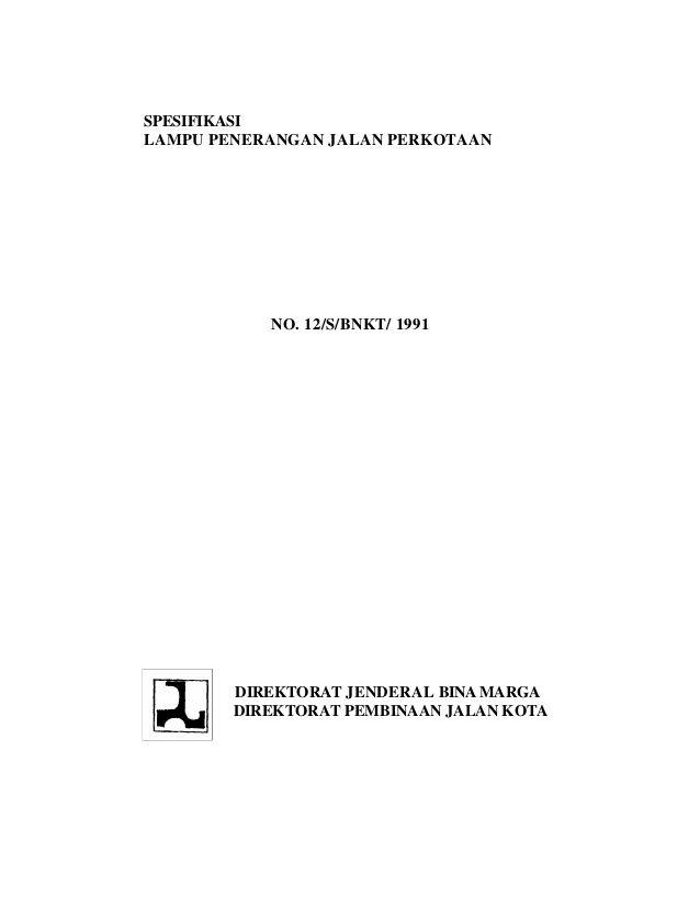 Spesifikasilampu Penerangan Jalan Perkotaan No 12 S Bnkt 1991 Direktorat Jenderal Bina Marga Dir Kota Jalan