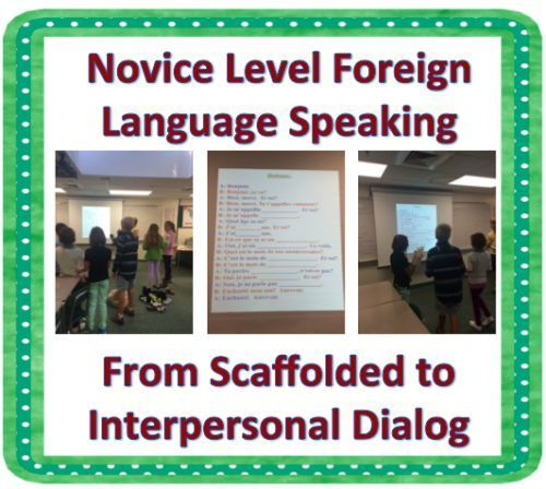 Novice Level Foreign (World) Language Speaking : From Scaffolded to Interpersonal Dialog (French, Spanish) http://wlteacher.wordpress.com