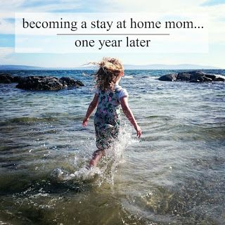 i quit my job to become a stay at home mom over a year ago want to
