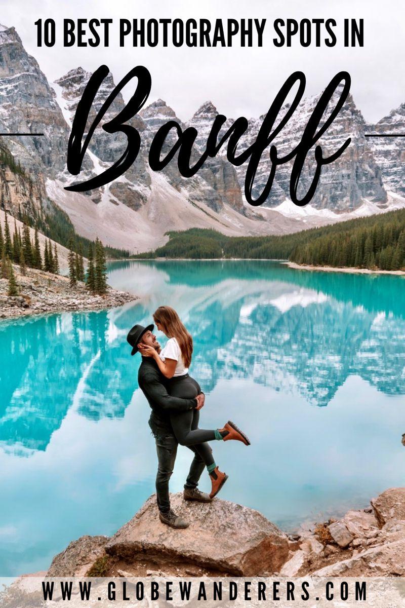 10 Best Photo Spots In Banff Canada In 2021 Canadian Travel Canada Travel Photo Spots