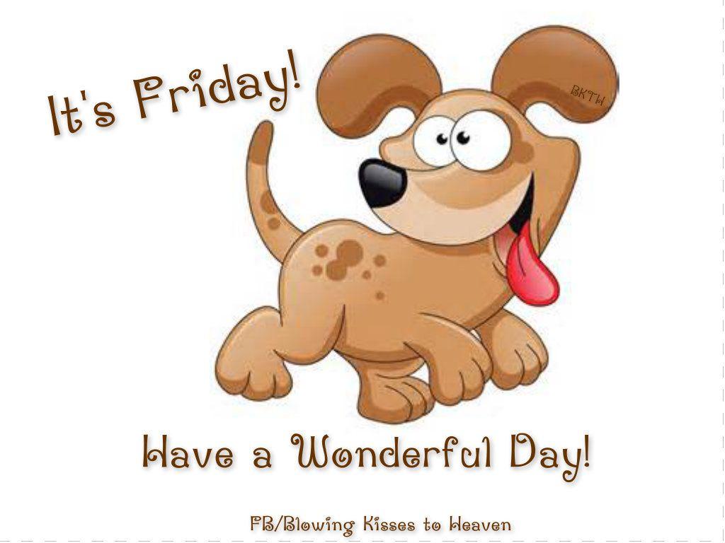 Have A Great Friday Cartoon Dog Cute Cartoon Characters Cartoon Animals