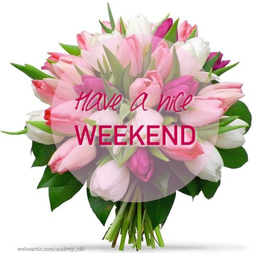have a nice weekend weekend flowers good morning gifs