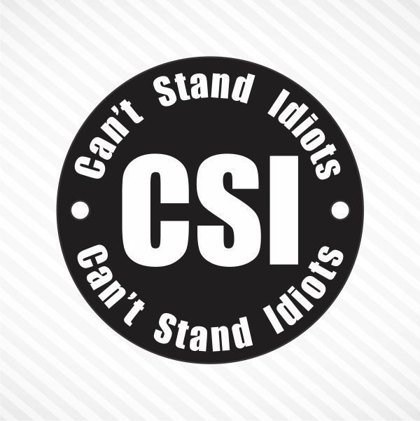 Csi Cant Stand Idiots Sticker Vinyl Decal Hard Hat Decal Bike Helmet