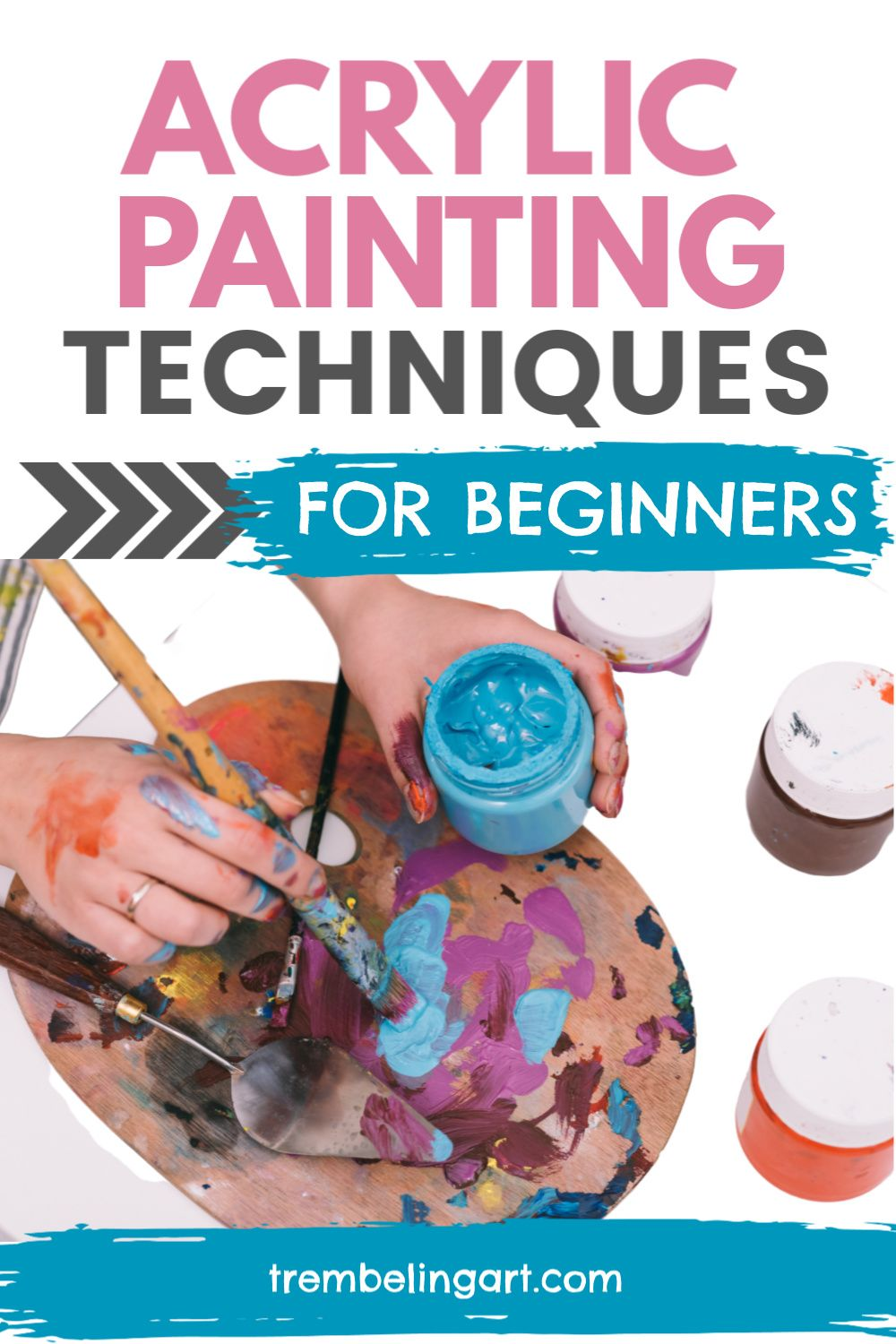 Acrylic Painting Techniques (for Beginners) - Trembeling ...