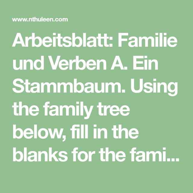 Arbeitsblatt: Familie und Verben A. Ein Stammbaum. Using the family ...