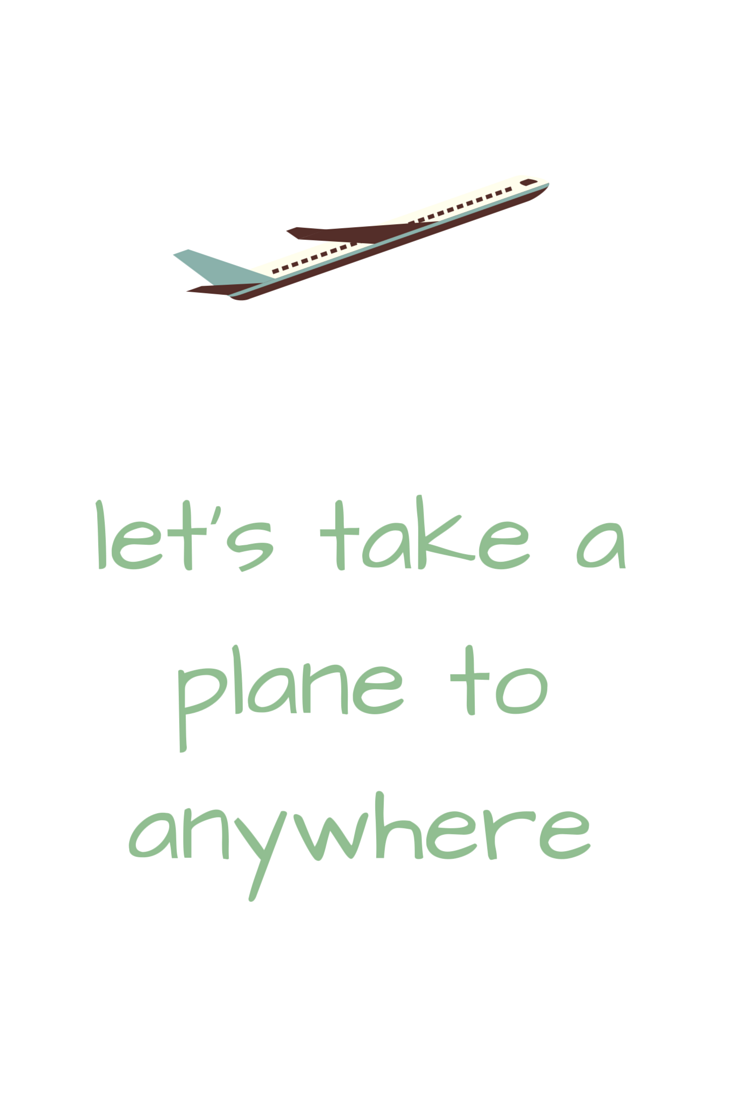 Let's take a plane to anywhere.  Click on this image to see the biggest selection of life tips and positive quotes!