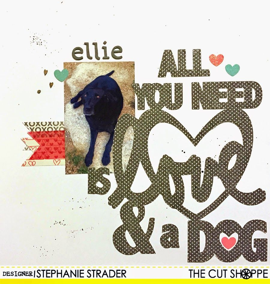 """The Cut Shoppe: Layout by Stephanie Strader uses """"Give a Dog a Bone"""" cut file."""