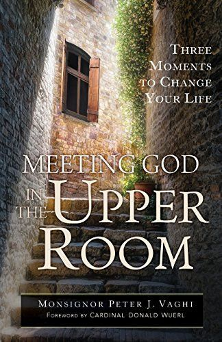 meeting god in the upper room three moments to change your life rh pinterest co uk
