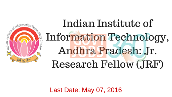 Indian Institute of Information Technology (IIIT), Andhra Pradesh: Jr. Research Fellow (JRF)