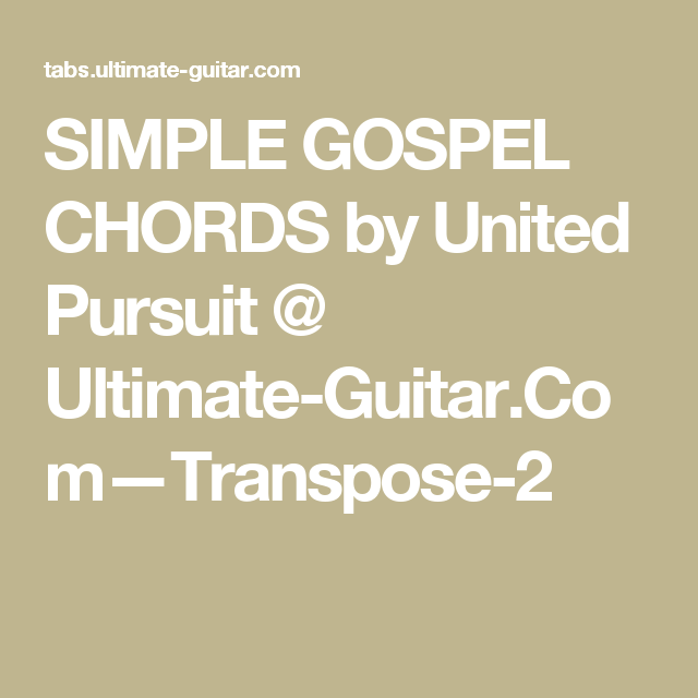Simple Gospel Chords By United Pursuit Ultimate Guitar