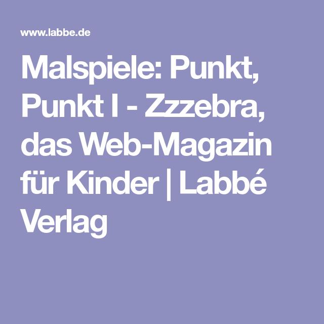 Malspiele: Punkt, Punkt I - Zzzebra, das Web-Magazin für Kinder ...