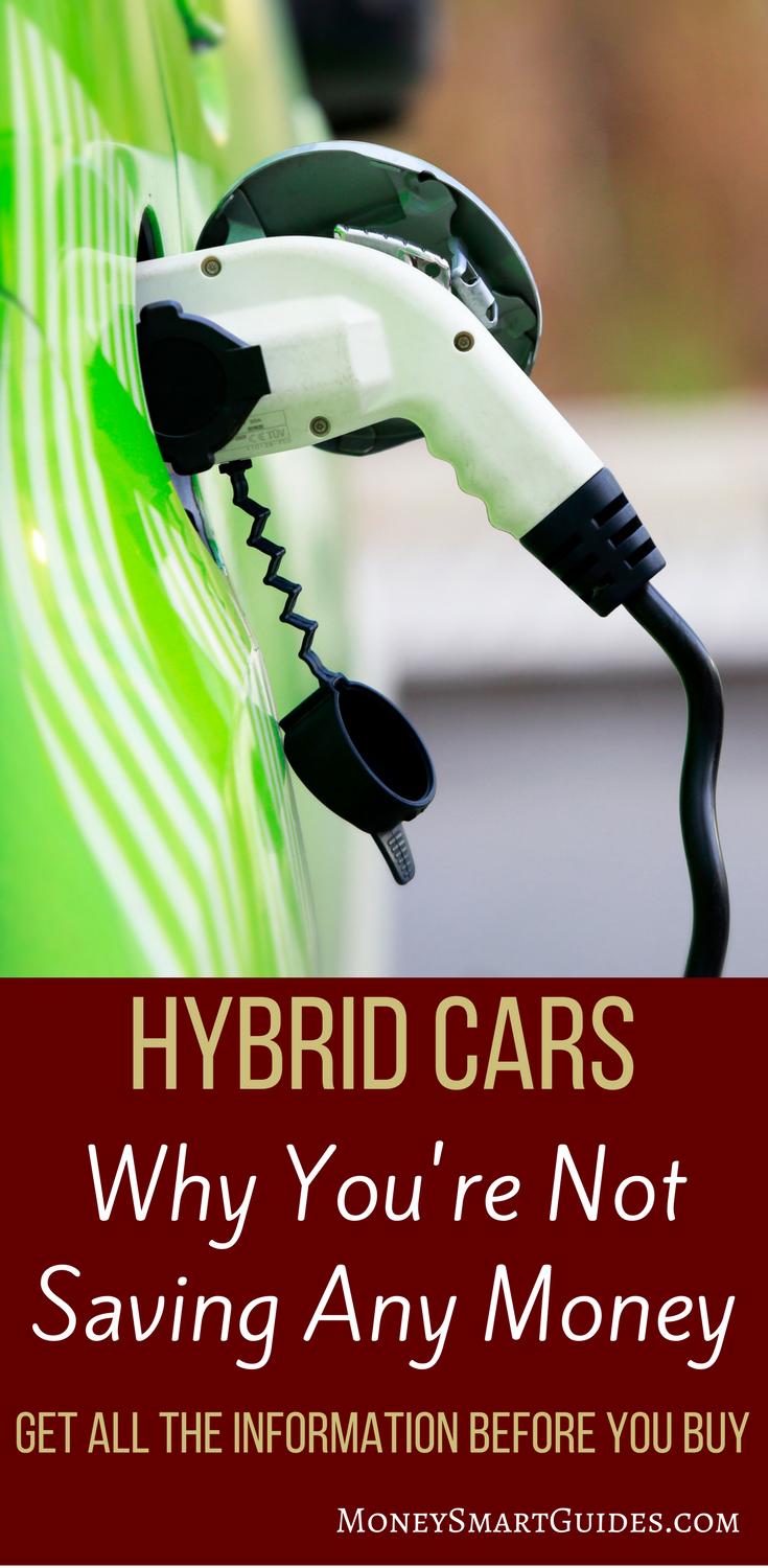 Do Hybrid Cars Save You Money The Answer May Surprise Before A Thinking It Is Going To Ton Of Need Understand