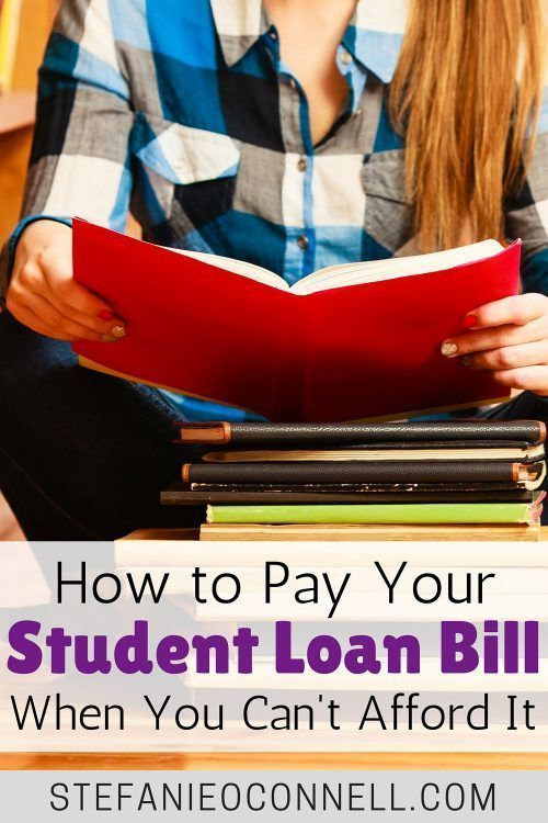 What To Do When You Can T Afford To Pay Your Student Loan Bill Paying Student Loans Student Loans Apply For Student Loans