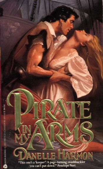 Pirate In My Arms By Danelle Harmon Historical Romance Book Covers