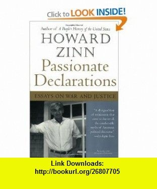 passionate declarations essays on war and justice  passionate declarations essays on war and justice 9780060557676 howard zinn isbn 10