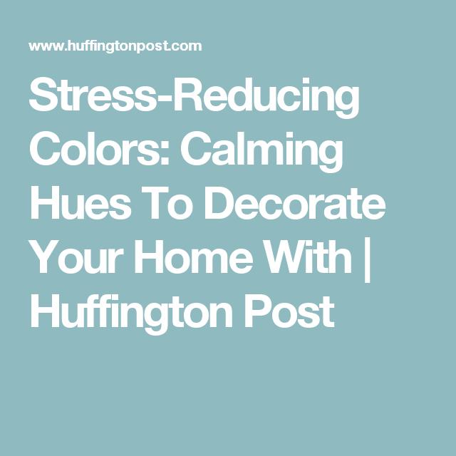 Stress Reducing Colors Calming Hues To