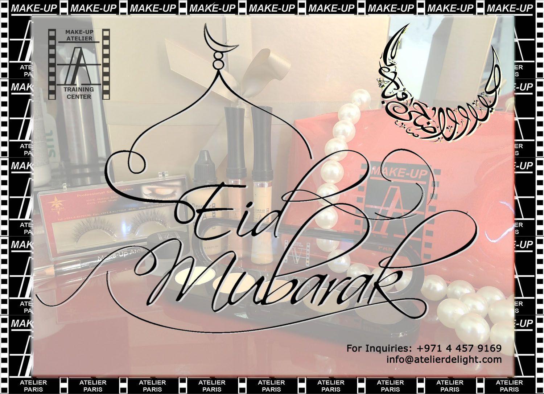 """EID MUBARAK...!!!"" A warm greetings from MakeUp Atelier"