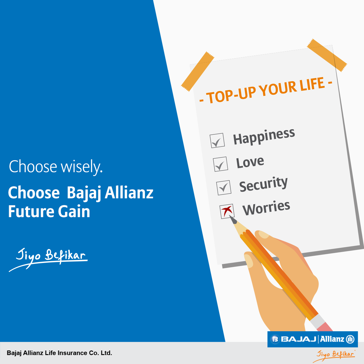 What you save today may not be enough for tomorrow. So top-up your savings with Life Insurance. Get the Bajaj Allianz Life Insurance Future Gain plan to #JiyoBefikar. Visit our website for a worry-free future.