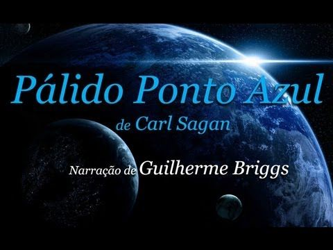 ▶ Pálido Ponto Azul, de Carl Sagan - YouTube