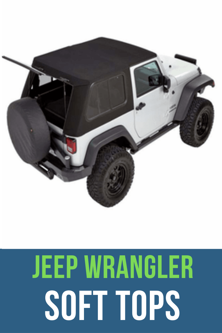 Jeep Soft Top Replacements If You Are Looking For An Awesome Soft
