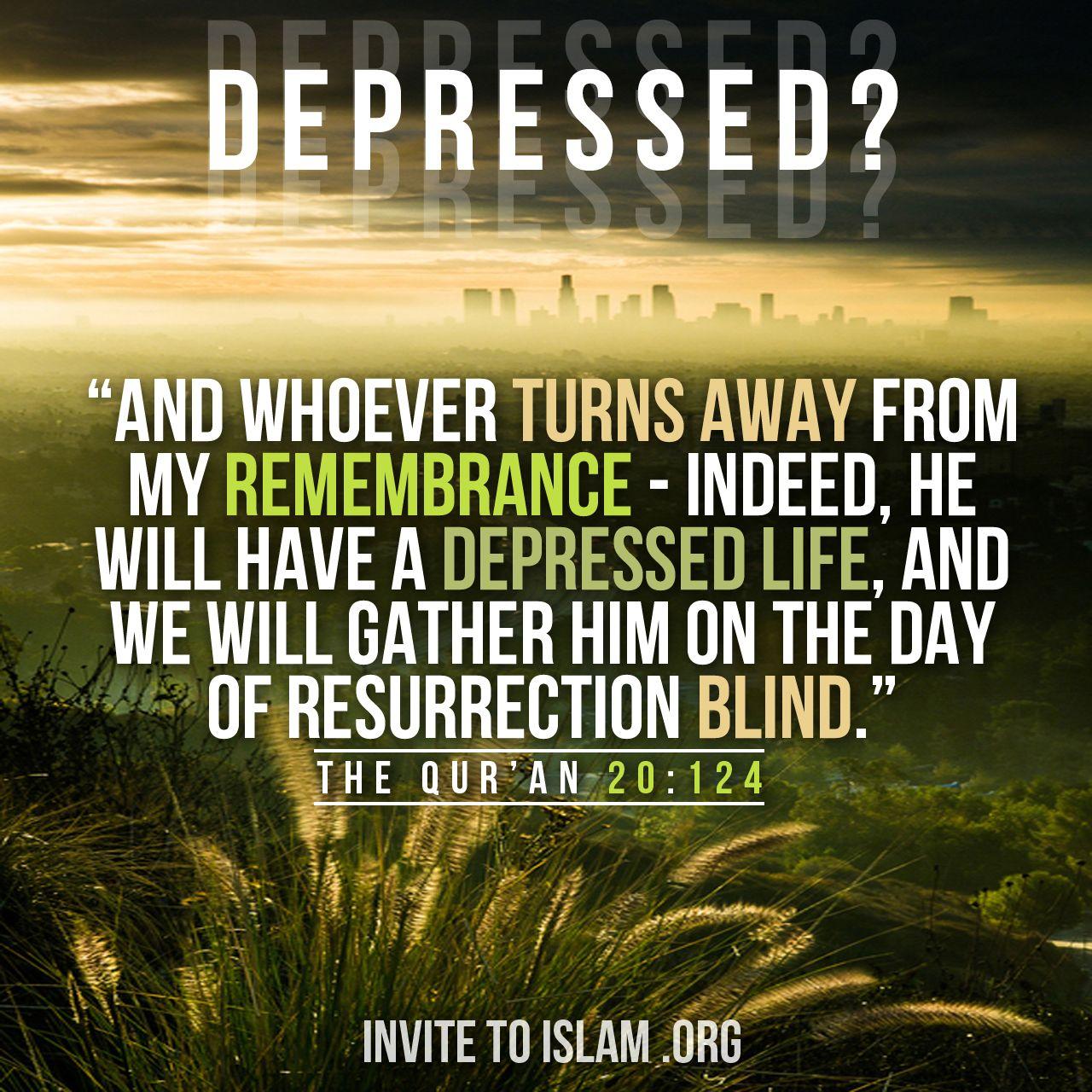 Islamic Quotes For Death Of A Loved One: (وَمَنْ أَعْرَضَ عَن ذِكْرِي فَإِنَّ لَهُ مَعِيشَةً ضَنكًا