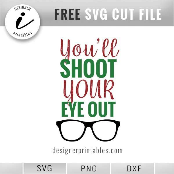 Download Christmas Quote: you'll shoot your eye out | Cricut ...