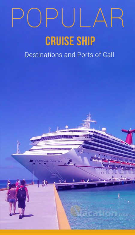 Popular Cruise Ship Destinations And Ports Of Call Cruise Ships - Cruise ship destinations