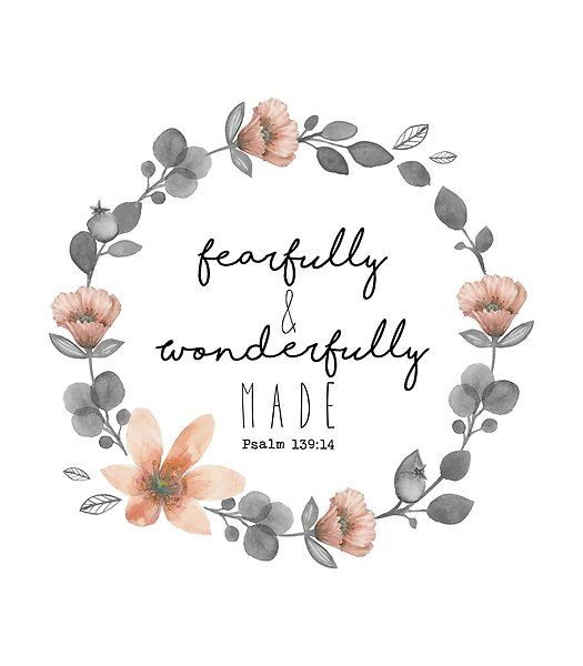 Fearfully and Wonderfully Made by walk-by-faith   Redbubble