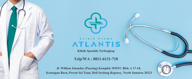 Klinik Spesialis Terlengkap Dan Terbaik Di Medan Klinik Atlantis Adalah Klinik Umum Yang Berkualitas Di Medan Kami Memiliki Al Atlantis Dokter Keluarga Medis