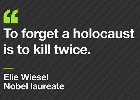 Remembering genocide Are we doing it right WE SHALL OVERCOME Inspiration Night By Elie Wiesel Quotes