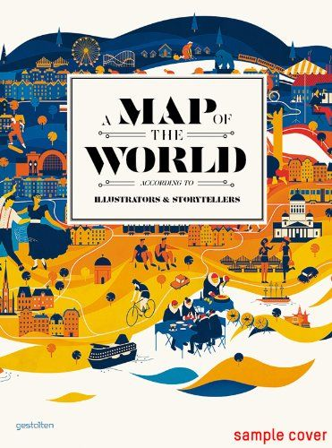 A map of the world the world according to illustrators and a map of the world by antonis antoniou gumiabroncs Choice Image