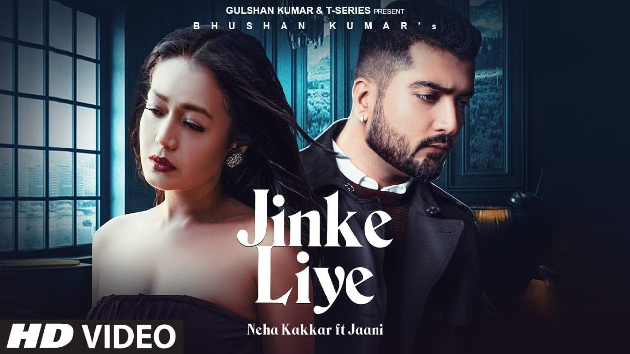 Neha Kakkar Releases Emotional Love Song Jinke Liye Ft Jaani B Praak In 2020 Song Hindi Latest Song Lyrics Bollywood Songs