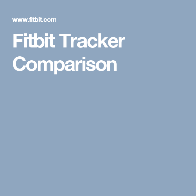 Fitbit Tracker Comparison