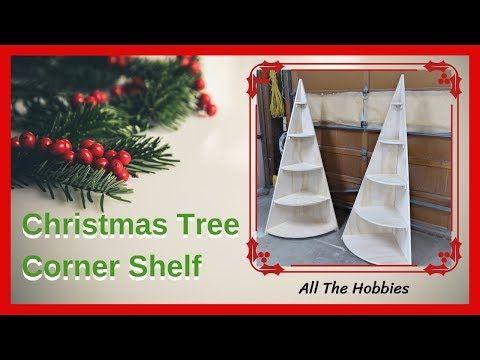 Christmas Tree Corner Shelf Free Plans Youtube Christmas Corner