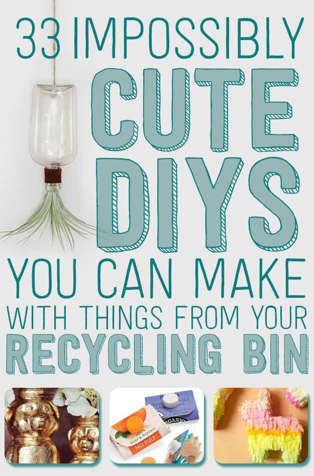 33 Impossibly Cute DIYs You Can Make With Things From Your Recycling Bin #recycledcrafts