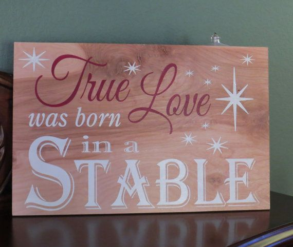 True Love Was Born In A Stable Vintage Christmas Sign Christmas Decor Holiday Sign Shabby Chic Rustic Chri Vintage Christmas Sign Christmas Signs Holiday Signs