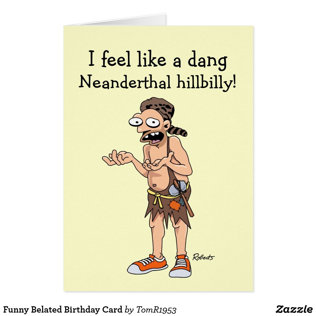 Funny Belated Birthday Card Funny Greeting Cards Pinterest