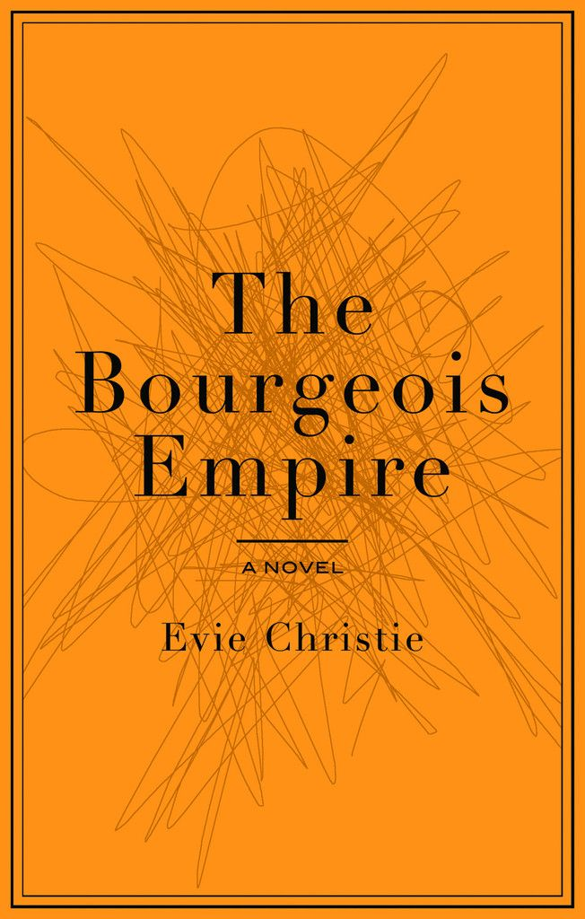 The Bourgeois Empire by Evie Christie, ECW Press — This is a Nabokovian fever dream, an encyclopedic guide to mortal sin, and a thoroughly contemporary reimagining of Billy Wilder's classic film The Lost Weekend. And yes, of course, it's a love story too. . .
