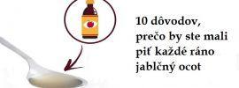 10 dôvodov, prečo by ste mali piť každé ráno jablčný ocot