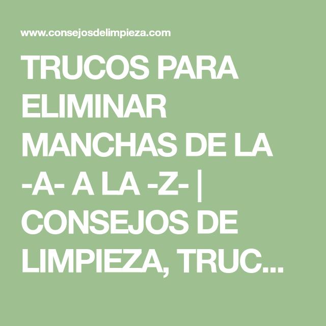 TRUCOS PARA ELIMINAR MANCHAS DE LA A A LA Z   CONSEJOS