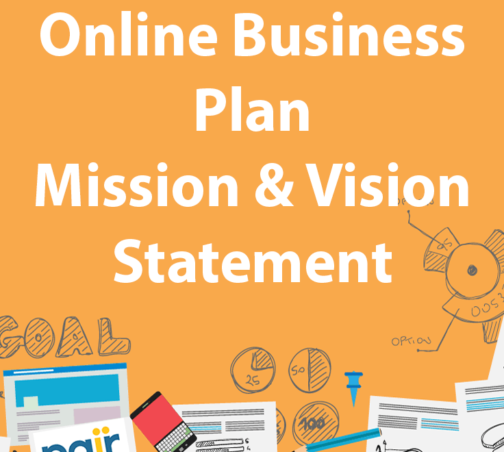 Write Your Online Business Plan Mission and Vision