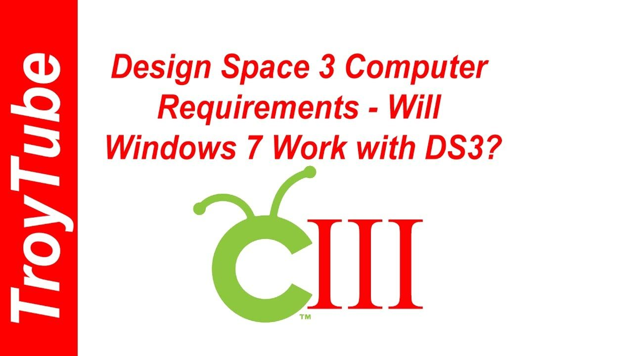 Design Space 3 Computer Requirements - Will Windows 7 Work