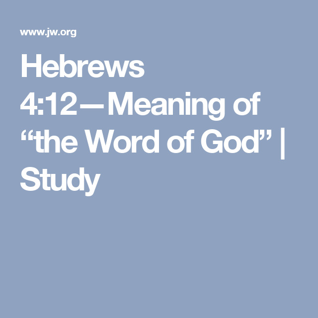 "Hebrews 4:12—Meaning of ""the Word of God"" 