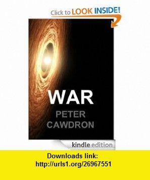 War (Galactic Exploration) eBook Peter Cawdron ,   ,  , ASIN: B008AAZSDG , tutorials , pdf , ebook , torrent , downloads , rapidshare , filesonic , hotfile , megaupload , fileserve