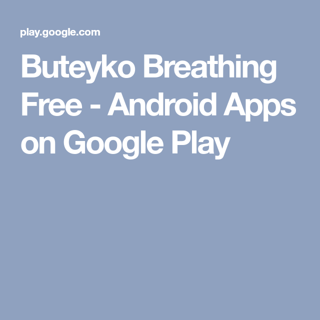 Buteyko Breathing Free Android Apps on Google Play (With