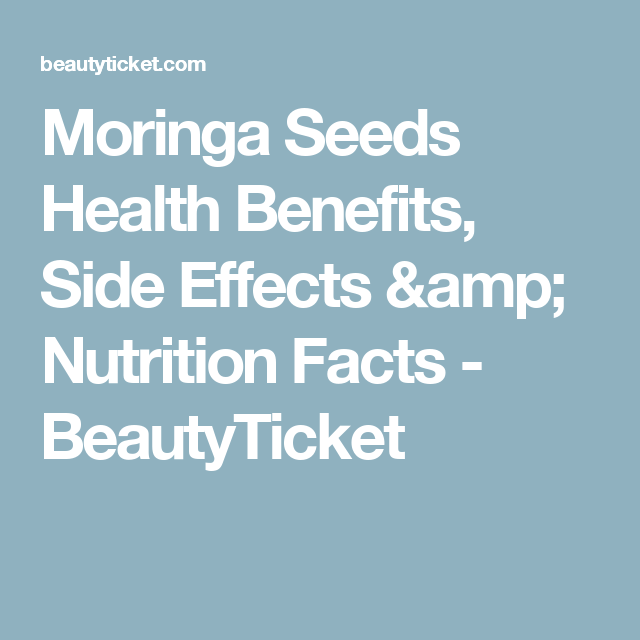 Moringa Seeds Health Benefits, Side Effects & Nutrition