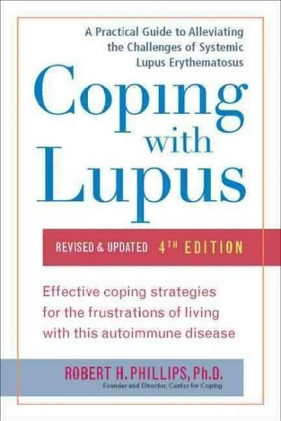 Coping With Lupus A Practical Guide To Alleviating The Challenges