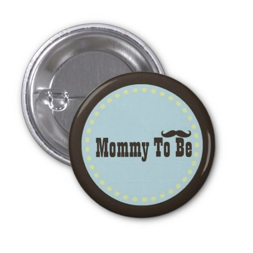 Brown and Blue Mustache Mommy To Be Button